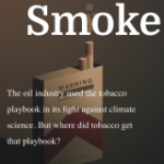 Smoke and Fumes: Six Decades of Oil-Tobacco Nexus of Deception and Attacks on Science