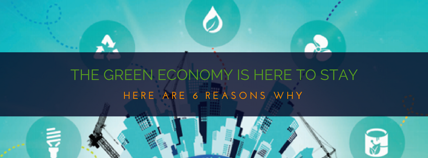 """Why the """"Green Economy"""" Is Here to Stay"""