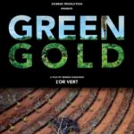 Green Gold: A Documentary Filmmaker Unearths the Shocking Story Behind Biofuels