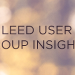 LEED User Group Insights: The Value of Collaboration