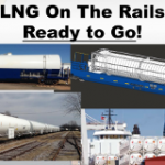 Will New LNG-by-Rail Industry Repeat the Mistakes of Oil Trains?